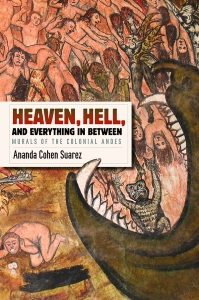 Heaven, Hell, and Everything in Between: Murals of the Colonial Andes